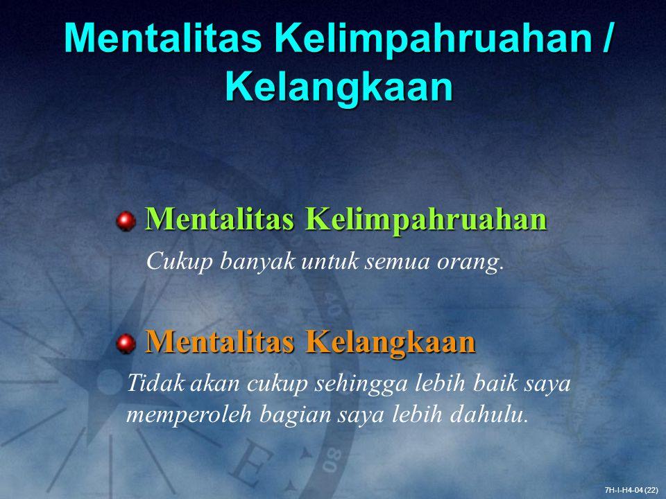 Mentalitas Kelimpahruahan / Kelangkaan Mentalitas Kelimpahruahan Mentalitas Kelimpahruahan Cukup banyak untuk semua orang. Mentalitas Kelangkaan Menta