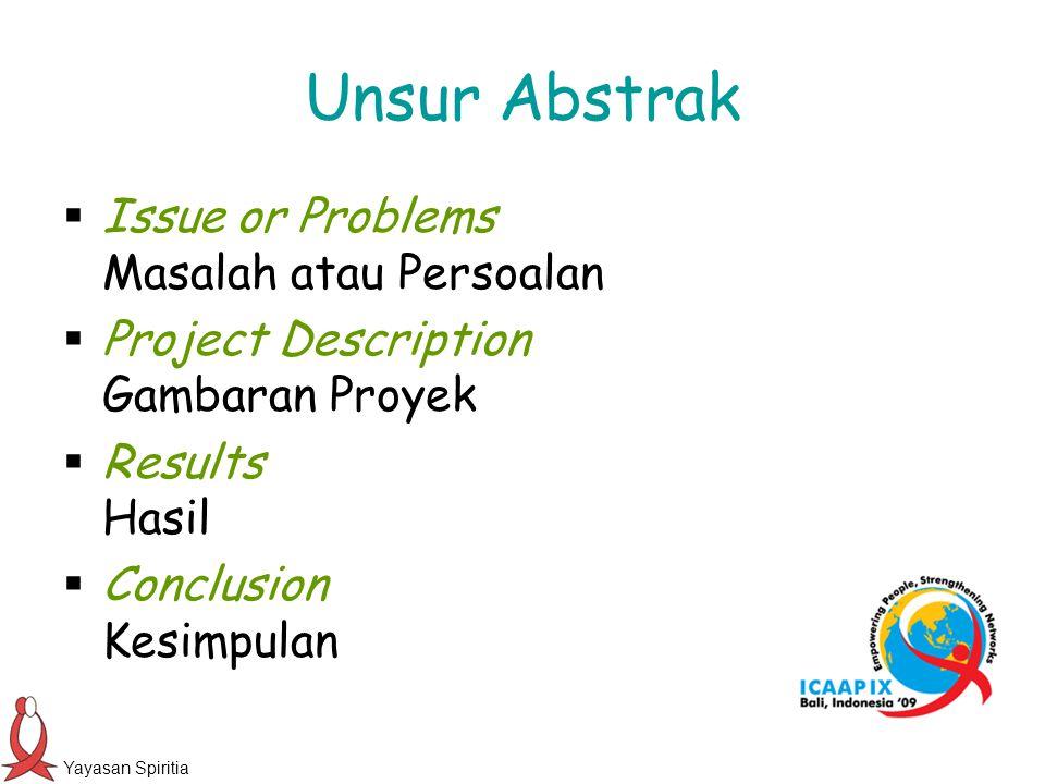 Yayasan Spiritia Unsur Abstrak  Issue or Problems Masalah atau Persoalan  Project Description Gambaran Proyek  Results Hasil  Conclusion Kesimpula