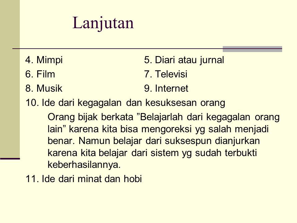 Lanjutan 4.Mimpi 5. Diari atau jurnal 6.Film7. Televisi 8.Musik9.