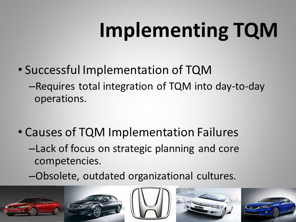 Implementing TQM Successful Implementation of TQM –R–Requires total integration of TQM into day-to-day operations.