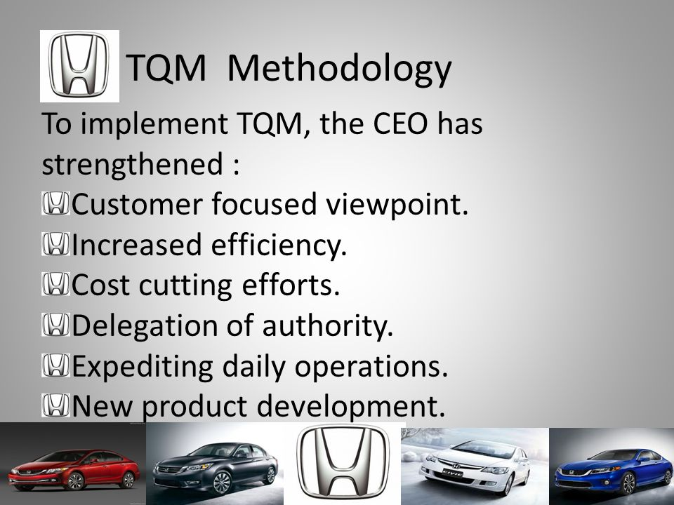 TQM Methodology To implement TQM, the CEO has strengthened : Customer focused viewpoint.