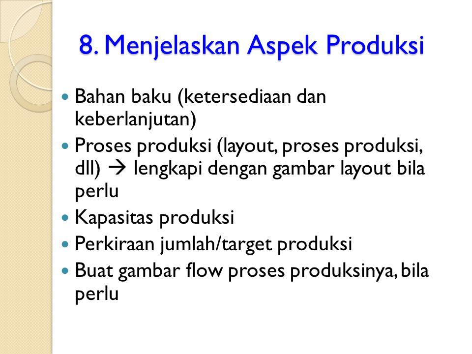 8. Menjelaskan Aspek Produksi Bahan baku (ketersediaan dan keberlanjutan) Proses produksi (layout, proses produksi, dll)  lengkapi dengan gambar layo