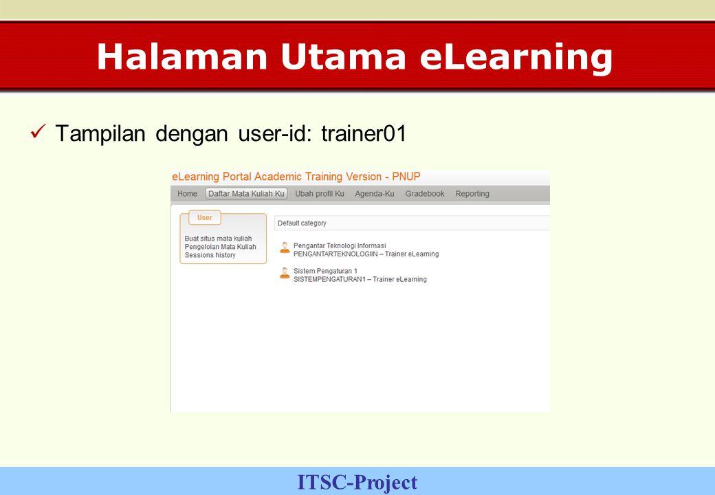 ITSC-Project Halaman Utama eLearning Tampilan dengan user-id: trainer01