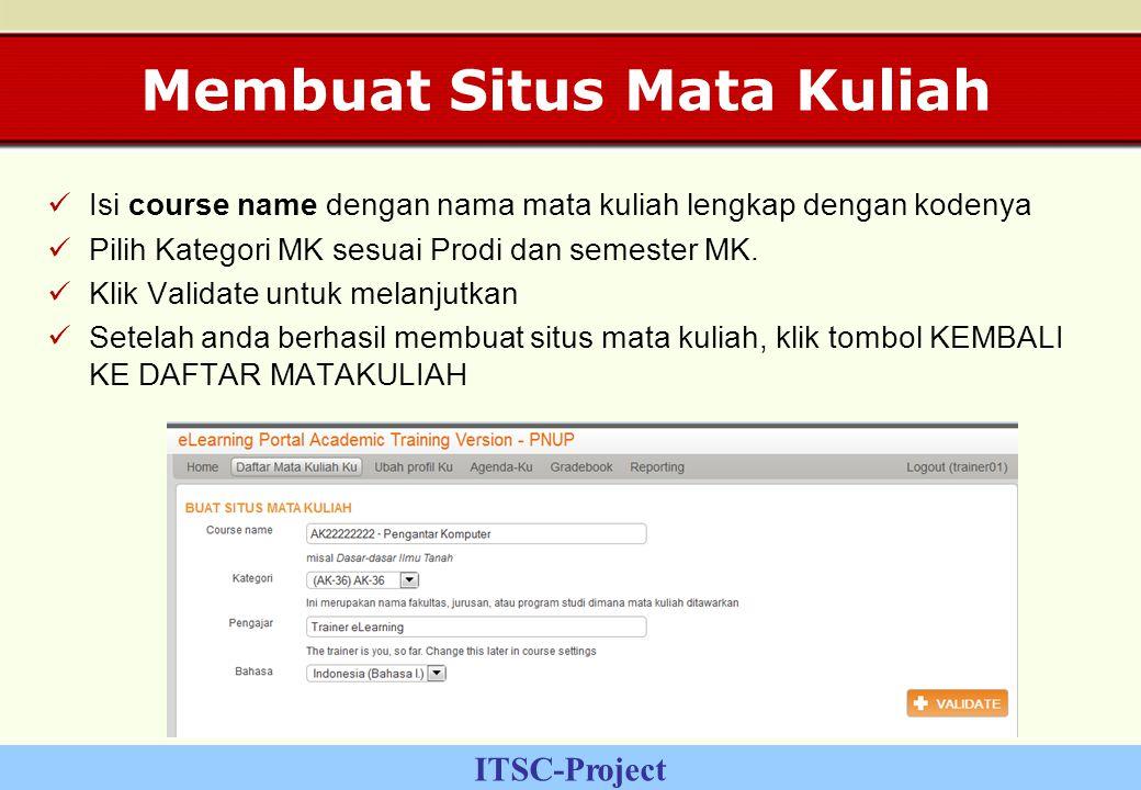 ITSC-Project Membuat Situs Mata Kuliah Isi course name dengan nama mata kuliah lengkap dengan kodenya Pilih Kategori MK sesuai Prodi dan semester MK.