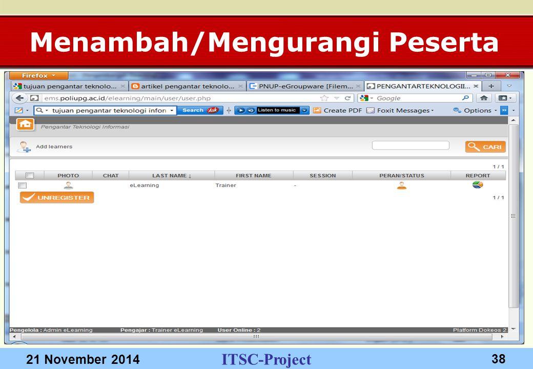 ITSC-Project 21 November 2014 38 Menambah/Mengurangi Peserta