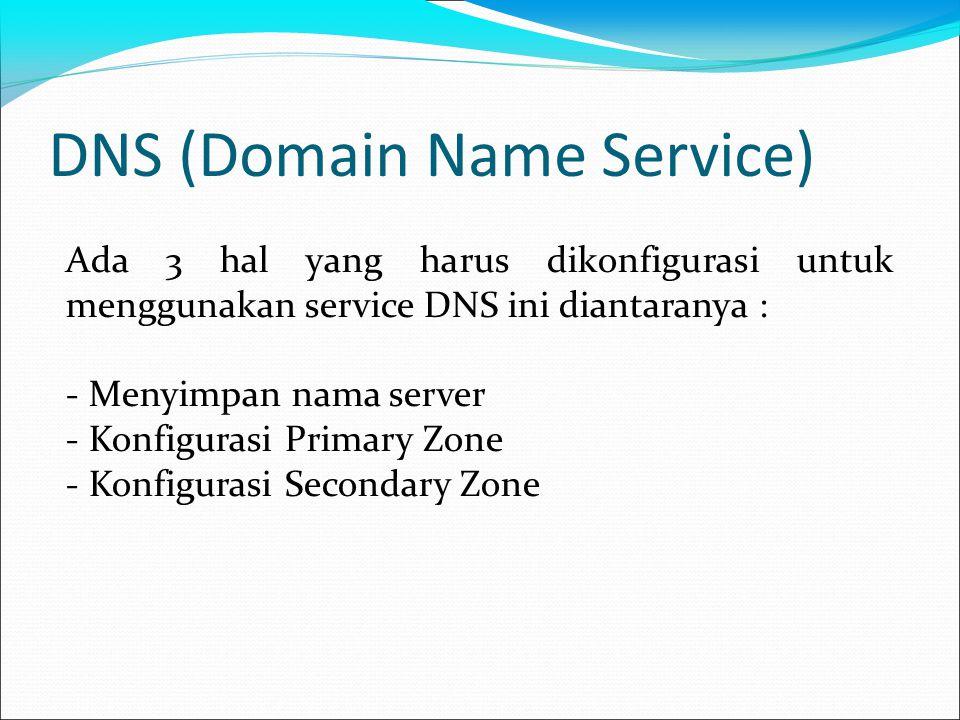 DNS (Domain Name Service) Buat file /etc/bind/db.192 dari contoh file /etc/bind/db.127 sudo cp /etc/bind/db.127 /etc/bind/db.192