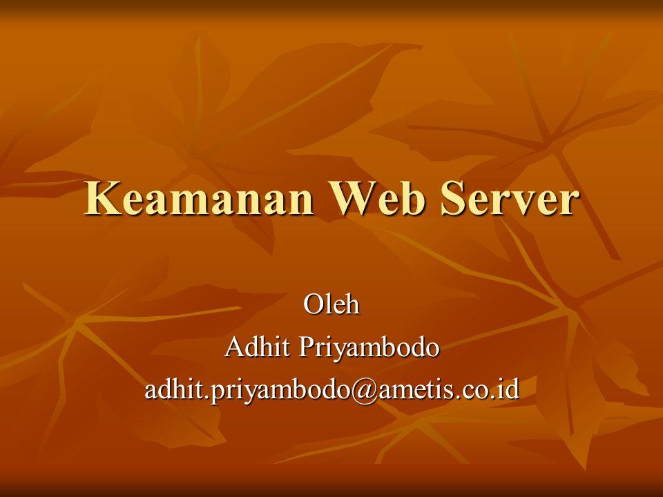 Outline Pengenalan Web Server Pengenalan Web Server Instalasi & Konfigurasi Web Server Instalasi & Konfigurasi Web Server Pengenalan Secure Socket Layer Pengenalan Secure Socket Layer Instalasi & Konfigurasi SSL pada Web Server Instalasi & Konfigurasi SSL pada Web Server Pengenalan Apache Authentication Pengenalan Apache Authentication Instalasi & Konfigurasi Apache Authentication Instalasi & Konfigurasi Apache Authentication Pengenalan Mod Security Pengenalan Mod Security Instalasi & Konfigurasi Mod Security Instalasi & Konfigurasi Mod Security Pengenalan Denial of Service Pengenalan Denial of Service Cara untuk mengurangi resiko DoS Cara untuk mengurangi resiko DoS Pengenalan Reverse Proxy Pengenalan Reverse Proxy Instalasi & Konfigurasi Reverse Proxy Instalasi & Konfigurasi Reverse Proxy