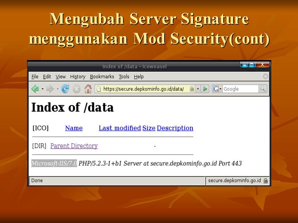 Mengubah Server Signature menggunakan Mod Security(cont)