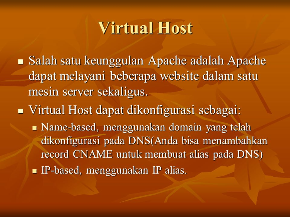 Konfigurasi Virtual Host Contoh konfigurasi DNS untuk mendukung Virtual Host Contoh konfigurasi DNS untuk mendukung Virtual Host Buat direktori /home/depkominfo/secure/log Buat direktori /home/depkominfo/secure/log Kemudian buat sebuah file index.html pada direktori /home/depkominfo/secure Kemudian buat sebuah file index.html pada direktori /home/depkominfo/secure www.depkominfo.go.id.INA172.16.1.5 secure.depkominfo.go.id.CNAMEwww.depkominfo.go.id.