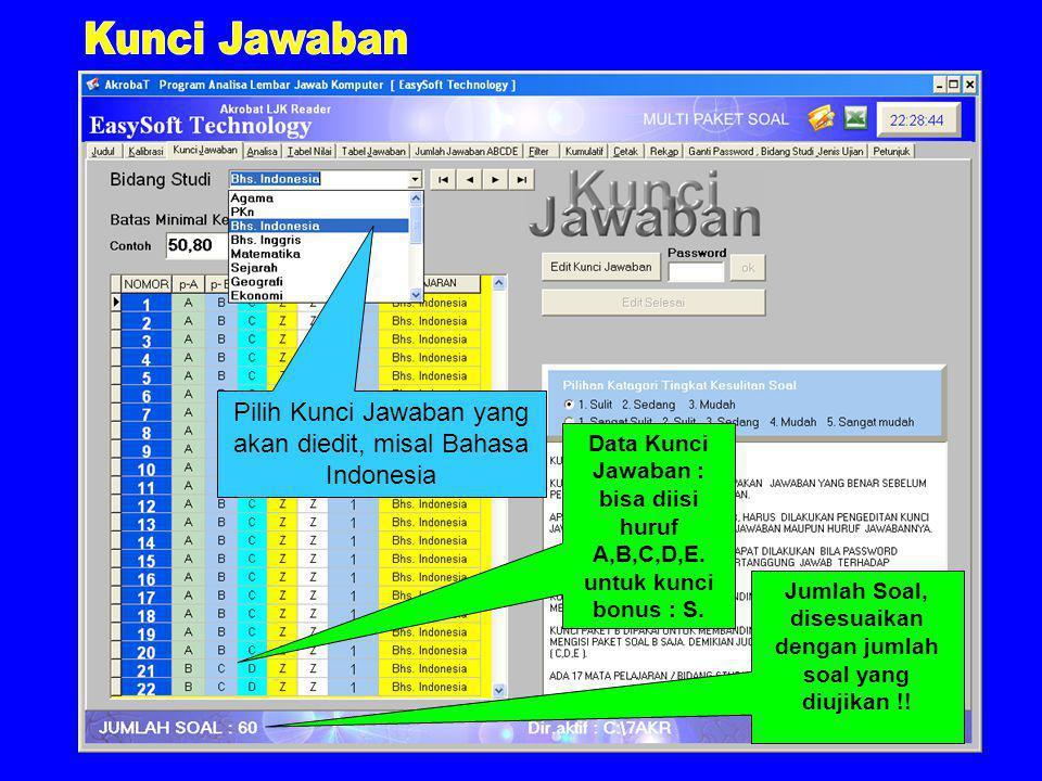 Pilih Kunci Jawaban yang akan diedit, misal Bahasa Indonesia Data Kunci Jawaban : bisa diisi huruf A,B,C,D,E.