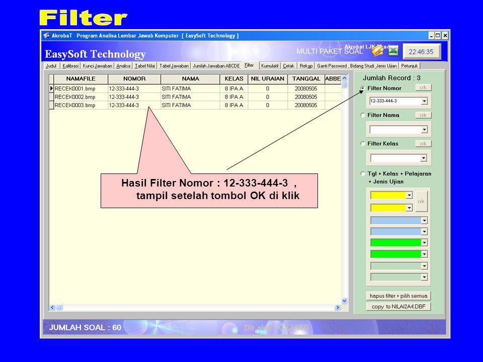 Hasil Filter Nomor : 12-333-444-3, tampil setelah tombol OK di klik