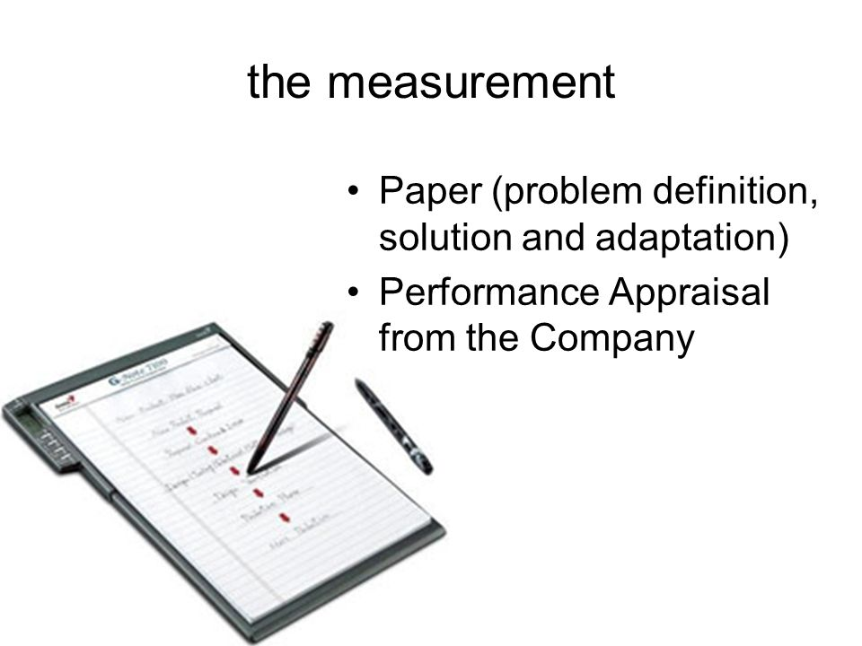the measurement Paper (problem definition, solution and adaptation) Performance Appraisal from the Company