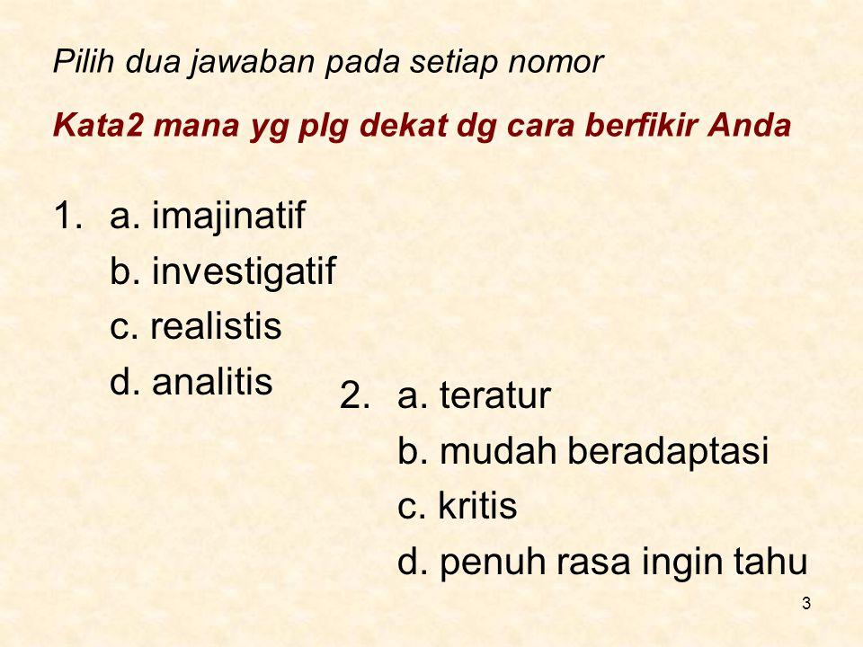 Pilih dua jawaban pada setiap nomor 3.a.suka berdebat b.