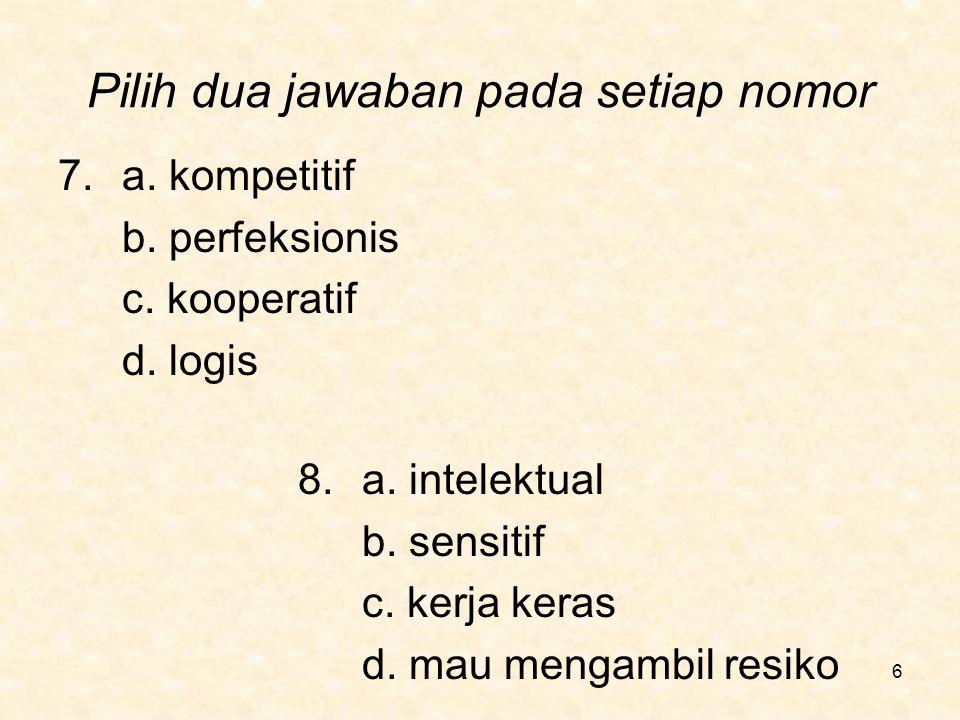 Pilih dua jawaban pada setiap nomor 9.a.pembaca b.