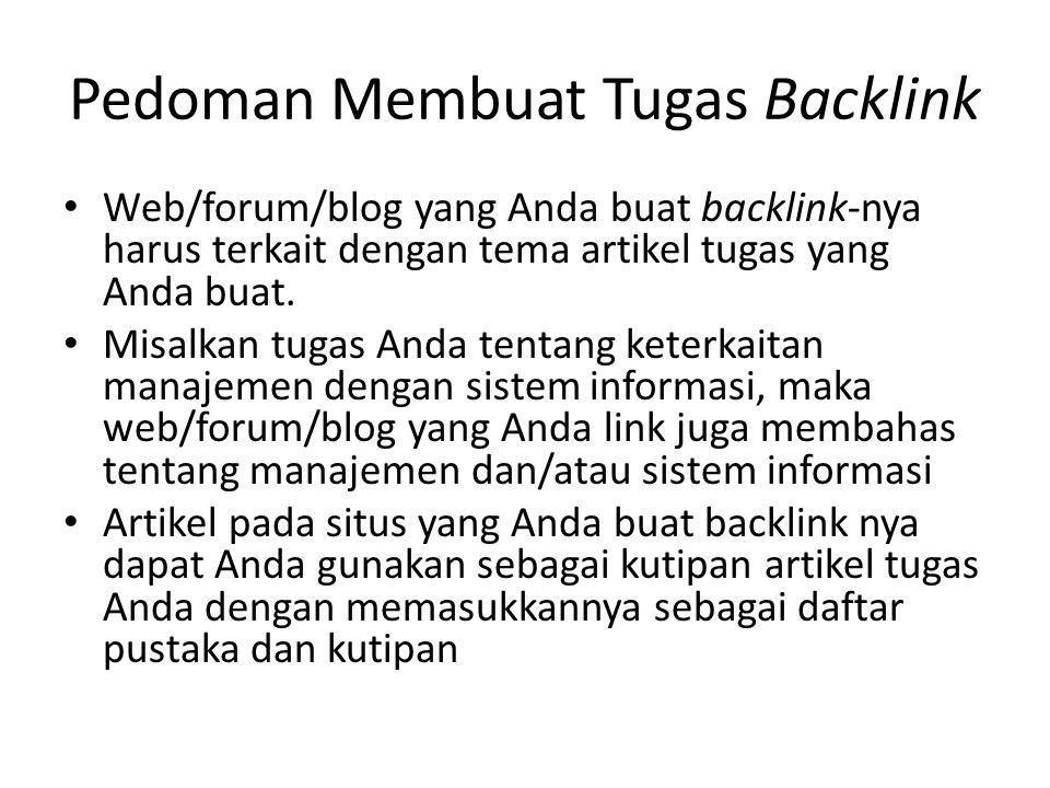 Pedoman Membuat Tugas Backlink Web/forum/blog yang Anda buat backlink-nya harus terkait dengan tema artikel tugas yang Anda buat.