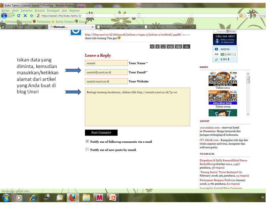 Isikan data yang diminta, kemudian masukkan/ketikkan alamat dari artikel yang Anda buat di blog Unsri