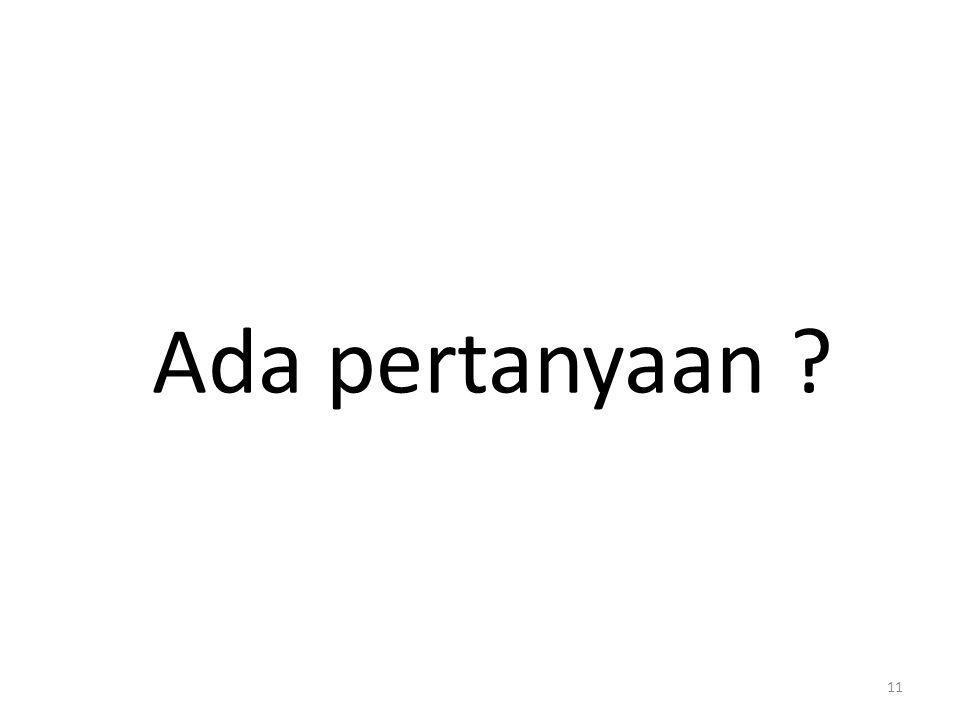 Ada pertanyaan ? 11