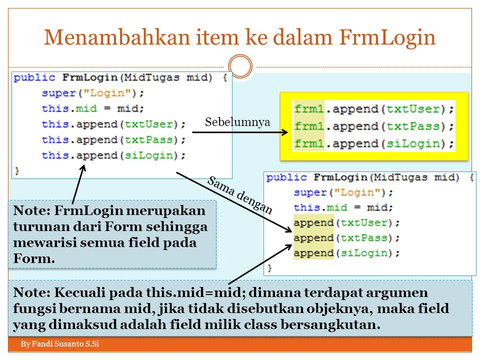 Note: FrmLogin merupakan turunan dari Form sehingga mewarisi semua field pada Form.