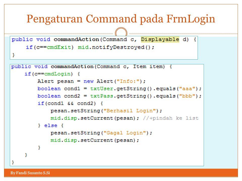 Pengaturan Command pada FrmLogin By Fandi Susanto S.Si