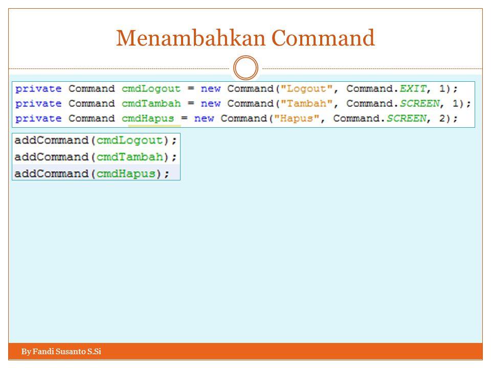 Menambahkan Command By Fandi Susanto S.Si