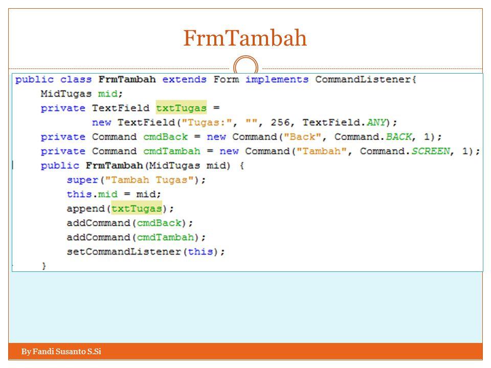 FrmTambah By Fandi Susanto S.Si
