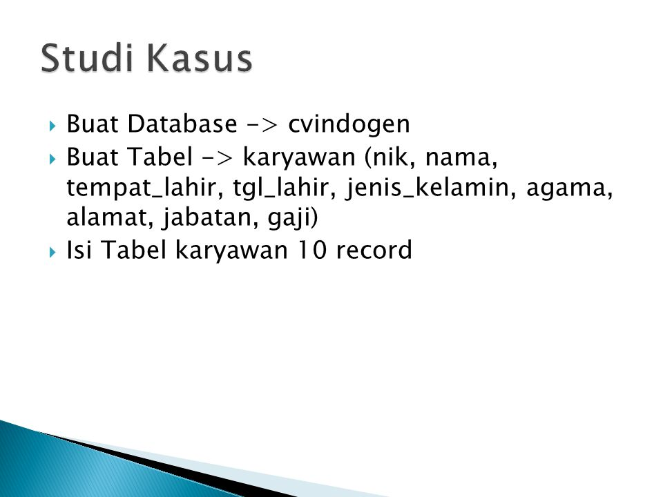  Syntax : CREATE DATABASE database_name  Syntax : CREATE DATABASE database_name