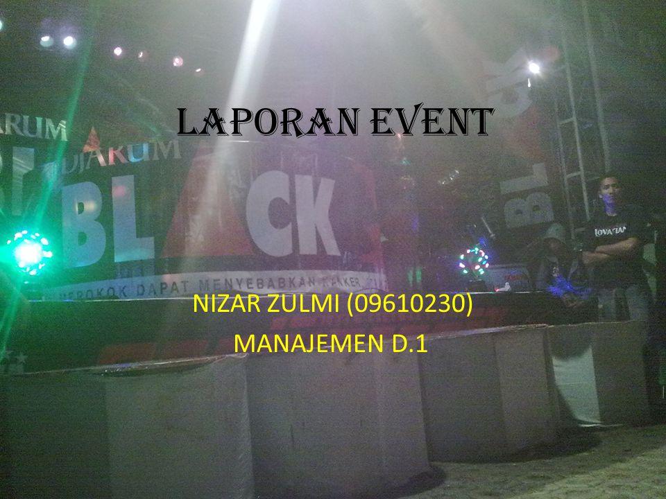 LAPORAN EVENT NIZAR ZULMI (09610230) MANAJEMEN D.1