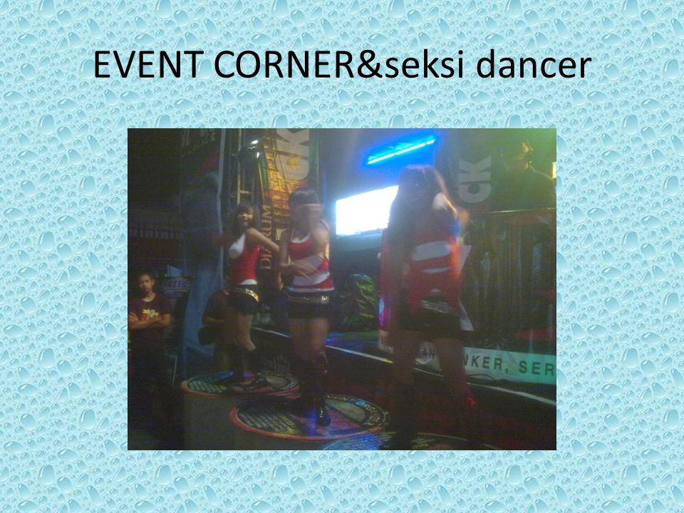 EVENT CORNER&seksi dancer