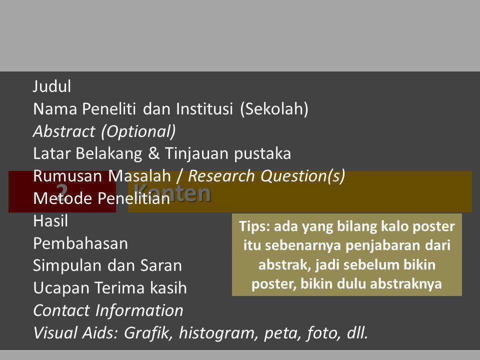 Konten2 Judul Nama Peneliti dan Institusi (Sekolah) Abstract (Optional) Latar Belakang & Tinjauan pustaka Rumusan Masalah / Research Question(s) Metod