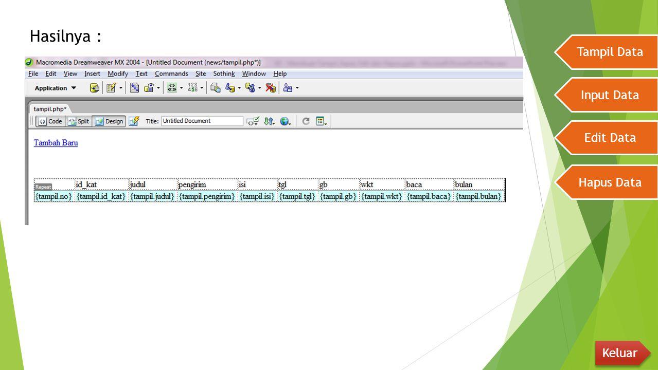 Hasilnya : Tampil Data Input Data Edit Data Hapus Data Keluar