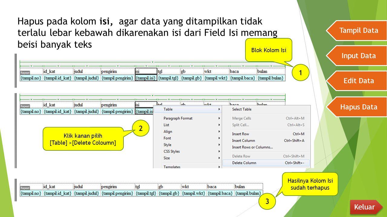 Hapus pada kolom isi, agar data yang ditampilkan tidak terlalu lebar kebawah dikarenakan isi dari Field Isi memang beisi banyak teks Tampil Data Input