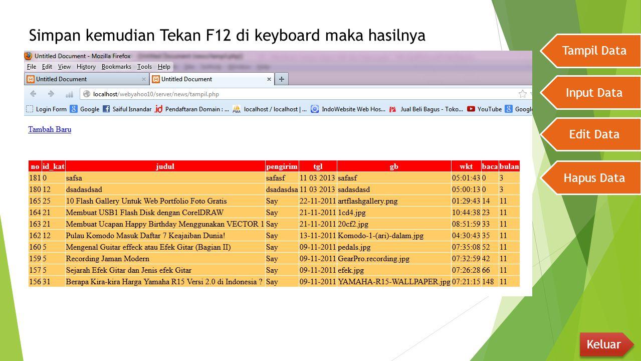 Simpan kemudian Tekan F12 di keyboard maka hasilnya Tampil Data Input Data Edit Data Hapus Data Keluar