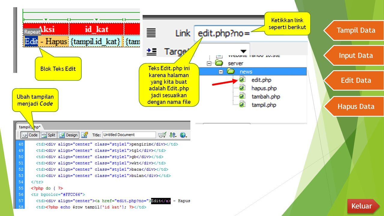 Tampil Data Input Data Edit Data Hapus Data Keluar Blok Teks Edit Ketikkan link seperti berikut Teks Edit.php ini karena halaman yang kita buat adalah
