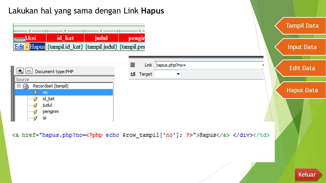 Lakukan hal yang sama dengan Link Hapus Tampil Data Input Data Edit Data Hapus Data Keluar