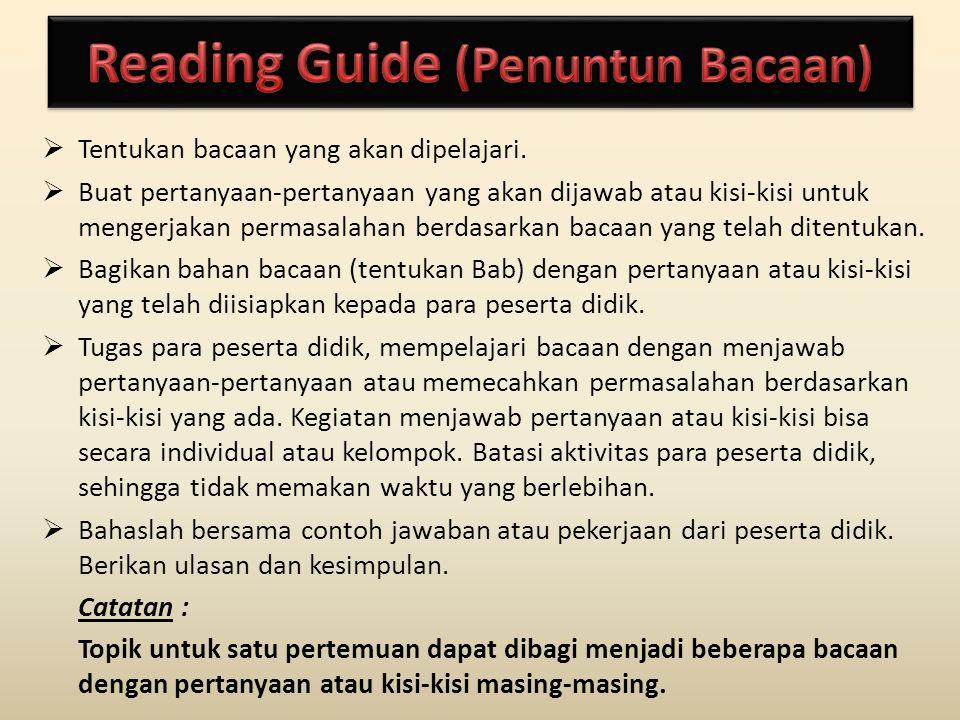  Tentukan bacaan yang akan dipelajari.  Buat pertanyaan-pertanyaan yang akan dijawab atau kisi-kisi untuk mengerjakan permasalahan berdasarkan bacaa