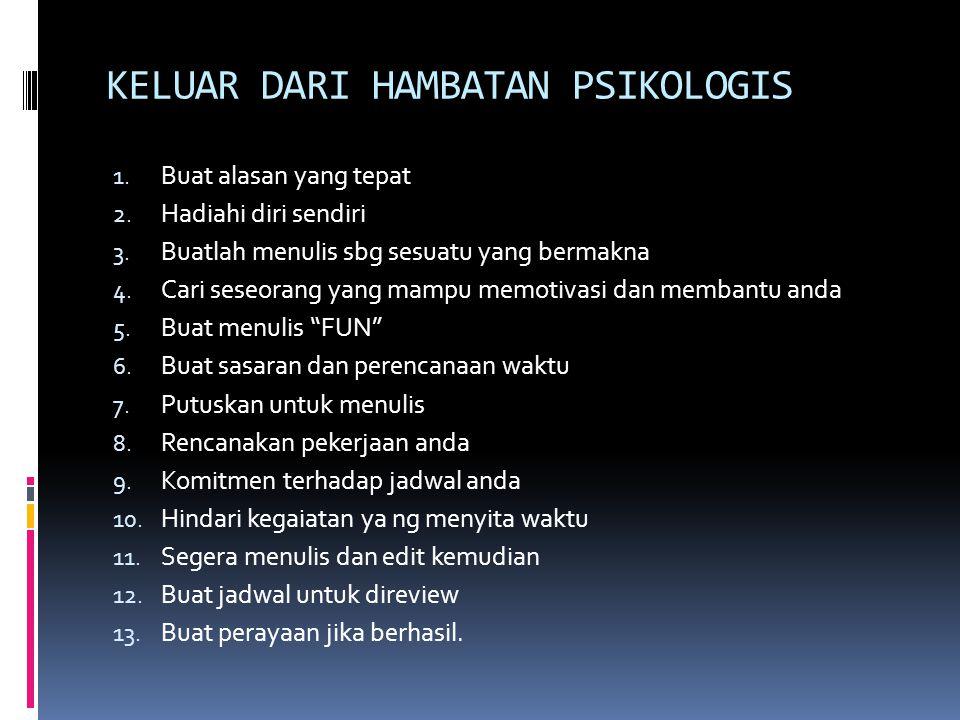 KELUAR DARI HAMBATAN PSIKOLOGIS 1.Buat alasan yang tepat 2.