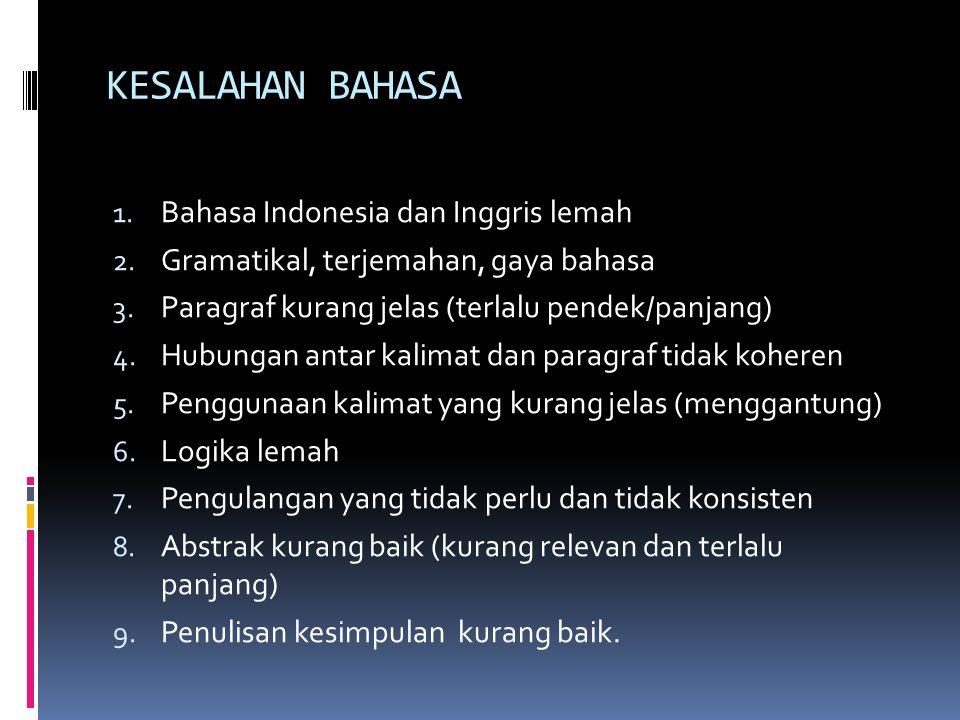 KESALAHAN BAHASA 1.Bahasa Indonesia dan Inggris lemah 2.
