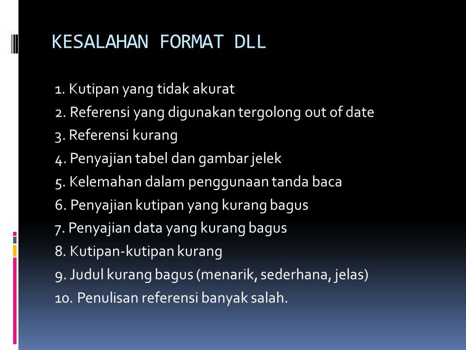 KESALAHAN FORMAT DLL 1.Kutipan yang tidak akurat 2.