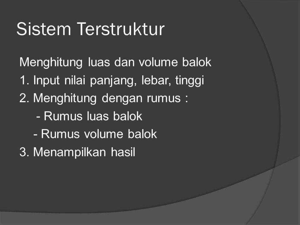 Sistem Terstruktur Menghitung luas dan volume balok 1.