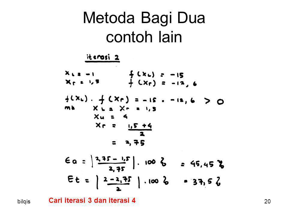 bilqis20 Metoda Bagi Dua contoh lain Cari iterasi 3 dan iterasi 4
