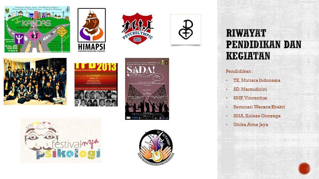 Pendidikan : TK, Mutiara Indonesia SD, Marsudirini SMP, Vincentius Seminari Wacana Bhakti SMA, Kolese Gonzaga Unika Atma Jaya