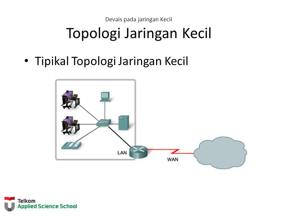 Devais pada jaringan Kecil Topologi Jaringan Kecil Tipikal Topologi Jaringan Kecil