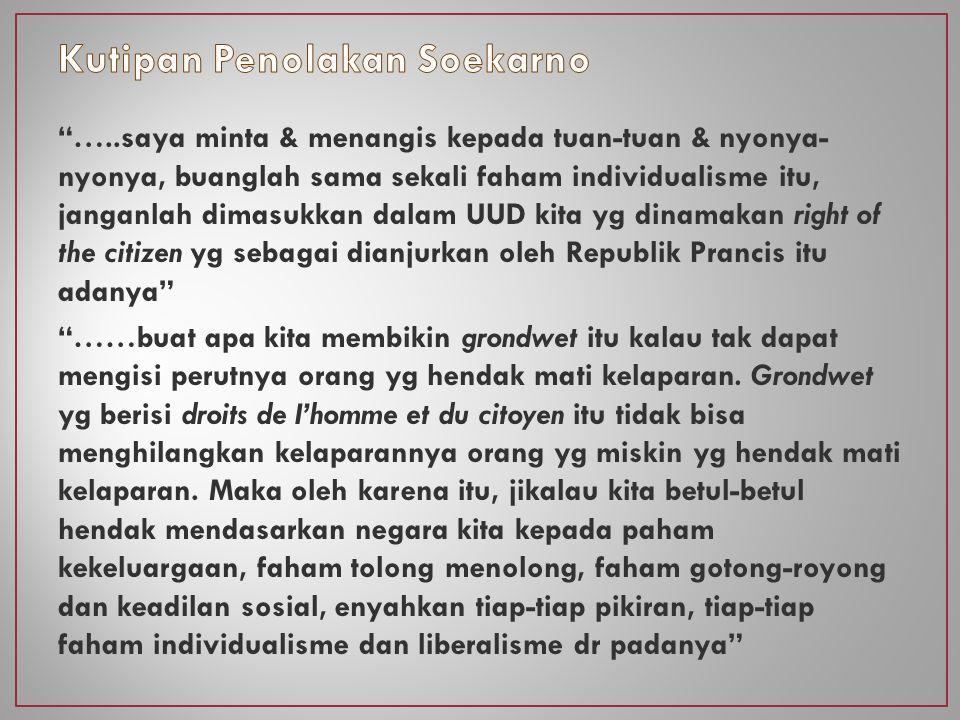 Didasarkan pd pandangannya mengenai ide negara yg integralistik (staatsidee integralistik) yg cocok dgn sifat & corak masyarakat Indonesia.