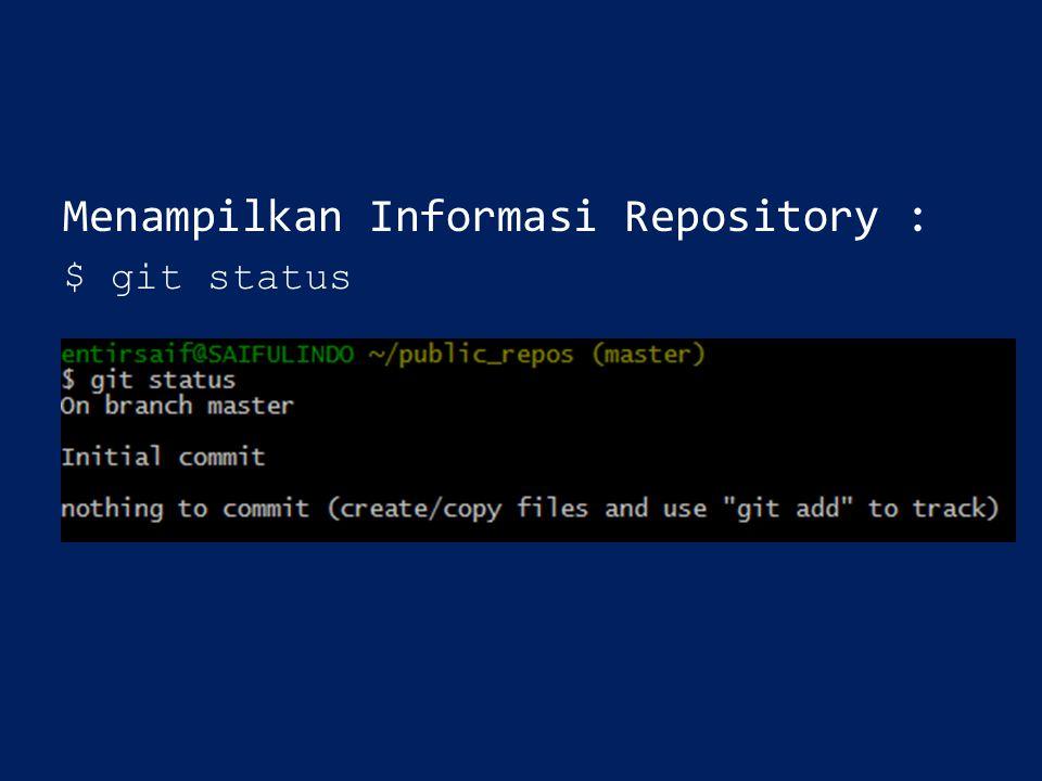 Menampilkan Informasi Repository : $ git status