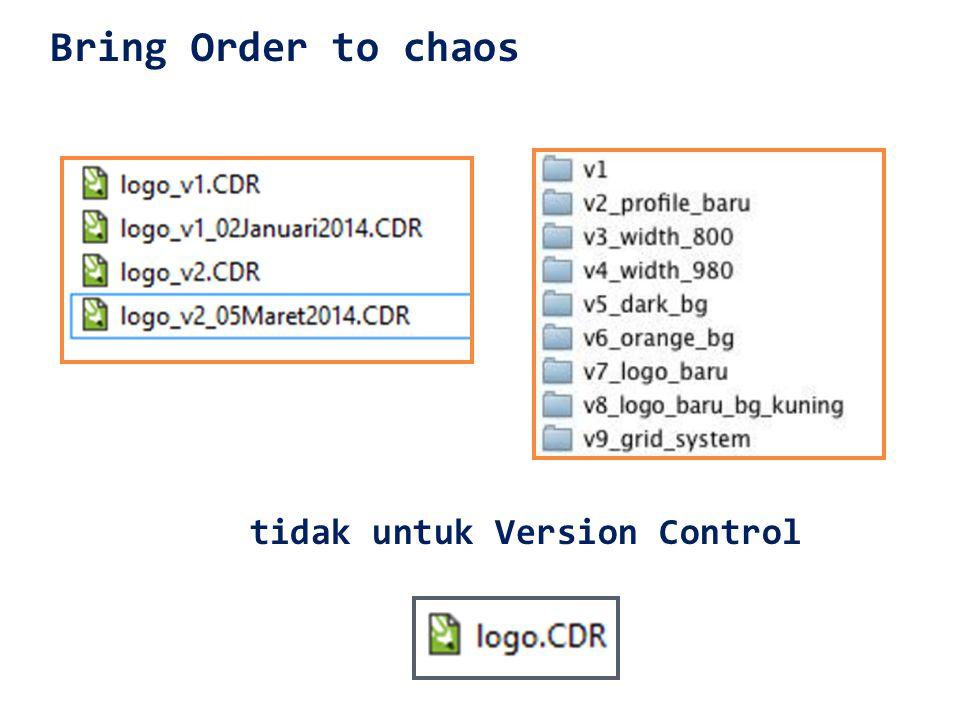 tidak untuk Version Control Bring Order to chaos
