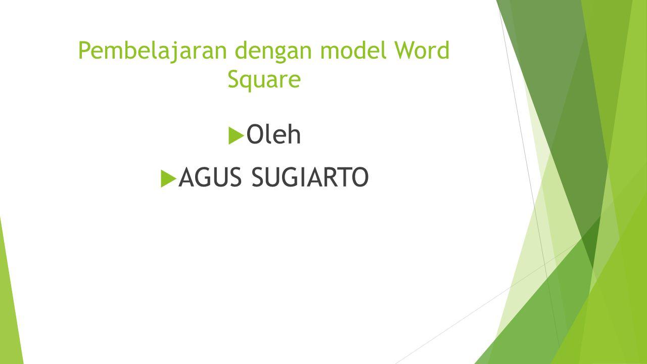 Pembelajaran dengan model Word Square  Oleh  AGUS SUGIARTO