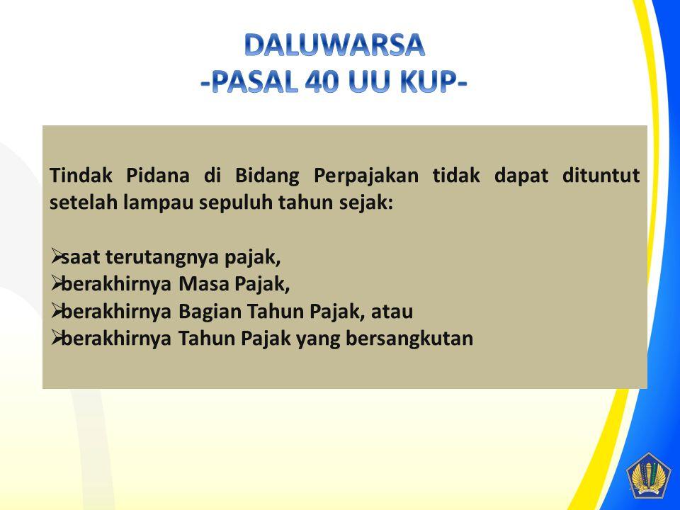 23 PASAL 43 (1) Ketentuan sebagaimana pasal 39 dan 39A berlaku juga bagi wakil, kuasa, pegawai dari wajib pajak atau pihak lain yang menyuruh melakuka