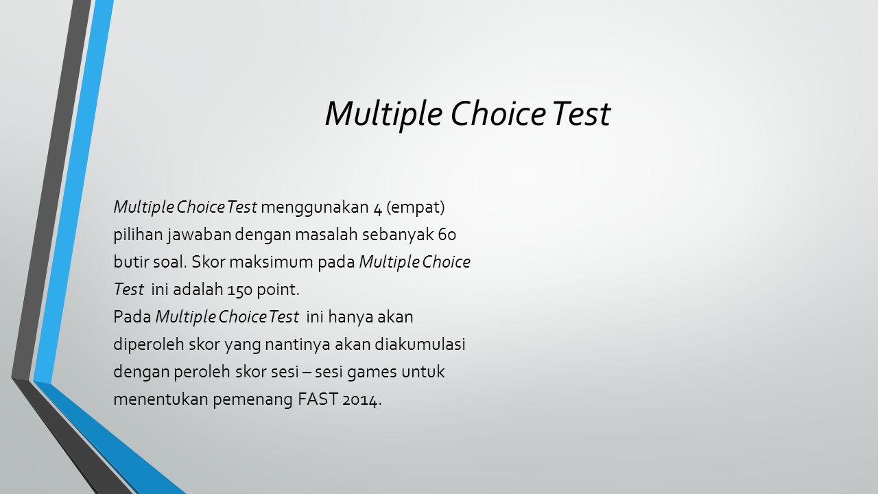 Multiple Choice Test Multiple Choice Test menggunakan 4 (empat) pilihan jawaban dengan masalah sebanyak 60 butir soal.