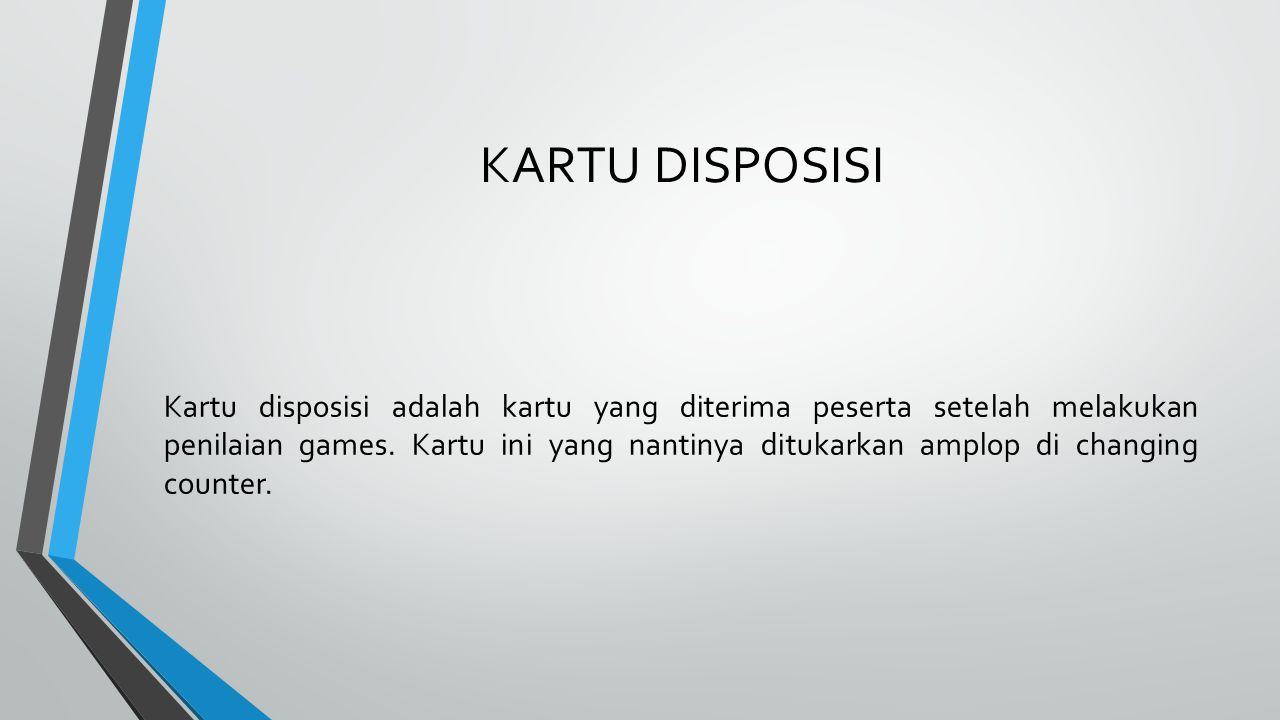 KARTU DISPOSISI Kartu disposisi adalah kartu yang diterima peserta setelah melakukan penilaian games.