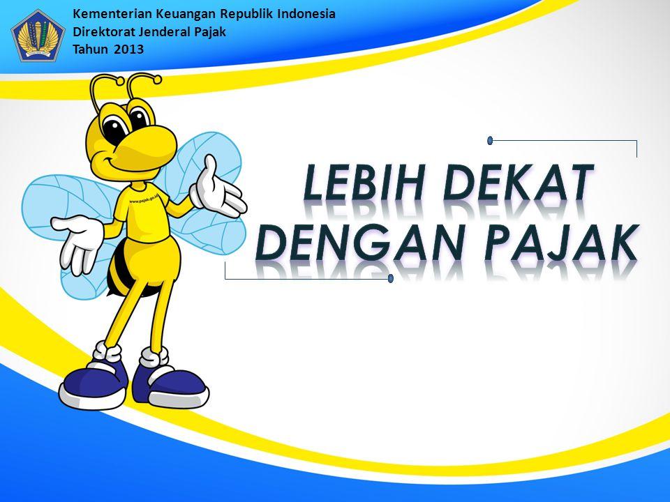 Kementerian Keuangan Republik Indonesia Direktorat Jenderal Pajak Tahun 2013